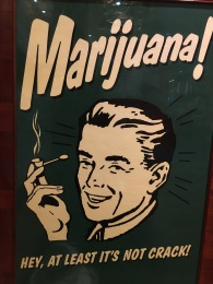 Lots of old marketing materials at the weed museum!